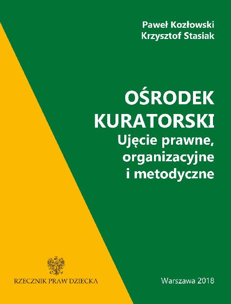 Ośrodek kuratorski : ujęcie prawne, organizacyjne i metodyczne